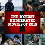 top 10 most underrated movies of 2015 image collage