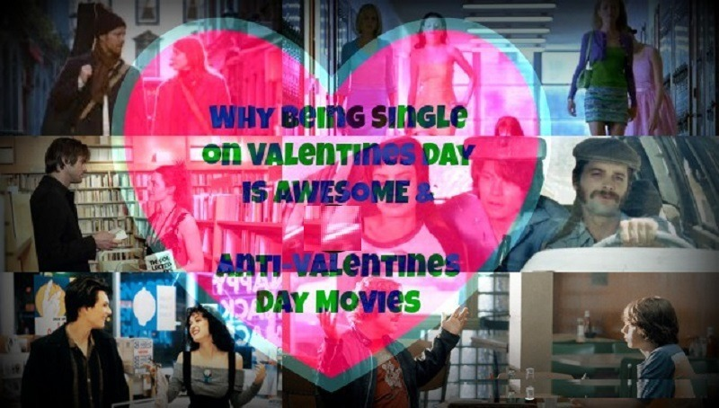 Single on Valentines Day Ten Movies that'll make you Glad 2016