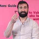The Clueless Man's Guide to Valentine's Day & keeping your woman happy
