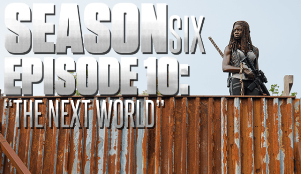 the walking dead season 6 ep 10 next world recap 2016