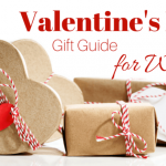Last minute Valentine's Day ideas for your woman