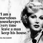 zsa zsa gabor house quote