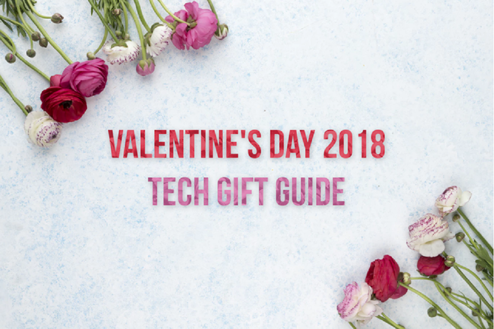 Valentine S Day 2018 Hottest Tech Gift Ideas For That Special Tech
