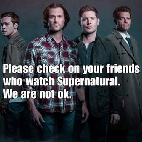 Supernatural please check on your friends. We are not okay.