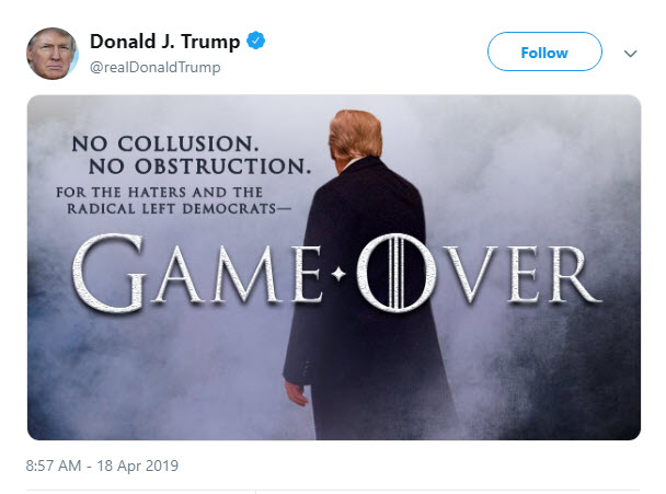 Donald Trump uses HBO Game of Thrones for Robert Mueller report vindication.