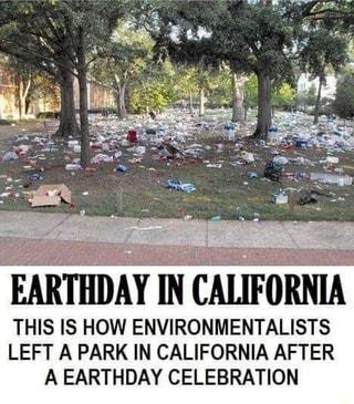THIS IS HOW ENVIRONMENTALISTS LEFT A PARK IN CALIFORNIA AFTER AN EARTH DAY CELEBRATION fake news 2019