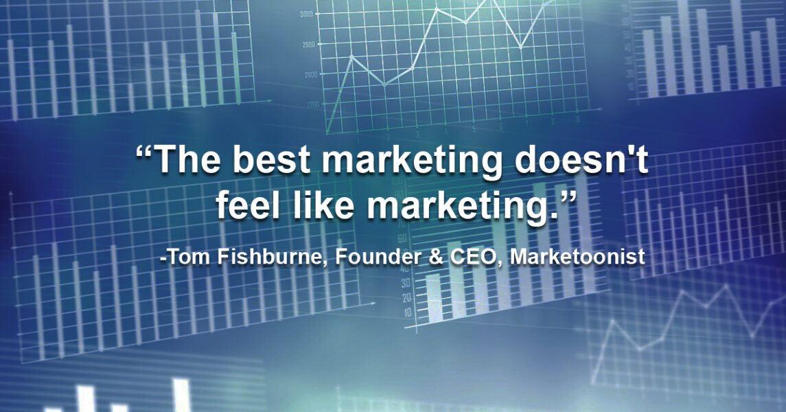best marketing doesnt feel like marketing 2021