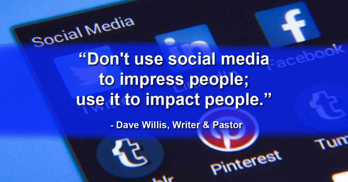 social media not to impress people but impact them